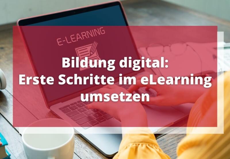 Bildung digitak: erste Schritte im eLearning umsetzen