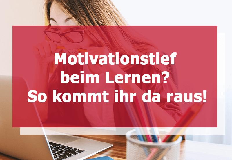 Motivationstief beim Lernen? So kommt ihr da raus!