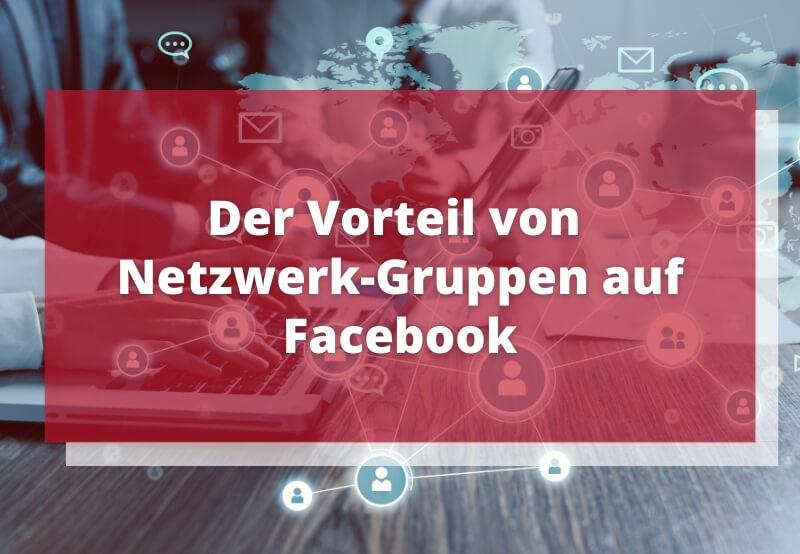 Netzwerk-Gruppen Facebook