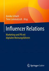 """Cover """"Influencer Relations"""" von Annika Schach und Timo Lommatzsch (Hrsg.) (Foto: Springer Fachmedien Wiesbaden GmbH)"""