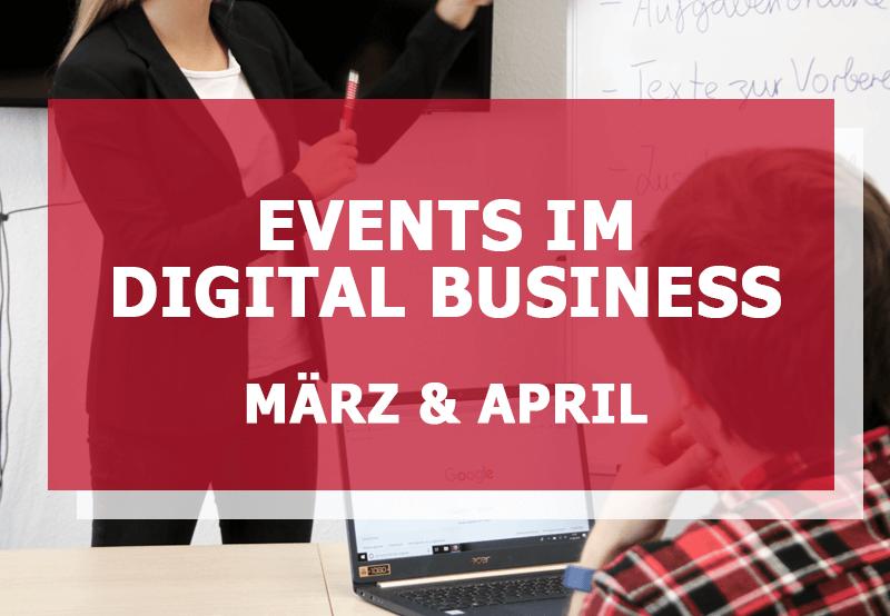 Events Im Digital Business: März und April