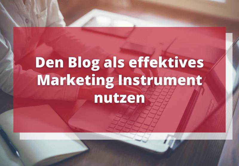 Den Blog als effektives Marketing Instrument nutzen