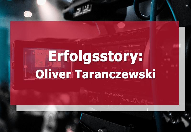 Erfolgsstory Oliver Taranczewski